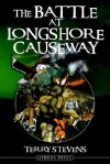 The Battle at Longshore Causeway - Terry Stevens