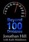 Beyond 100 Drabbles - Jonathan Hill, Kath Middleton