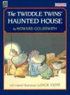 The Twiddle Twins' Haunted House - Howard Goldsmith