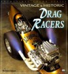 Vintage and Historic Drag Racers - Robert Genat