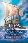 En alas del viento (Tros de Samotracia, #2) - Talbot Mundy, José Miguel Pallarés