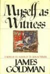 Myself as Witness - James Goldman
