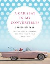 A Car Seat in My Convertible?: Giving Your Grandkids the Spiritual Ride of Their Lives - Sharon Hoffman