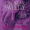 Enslave Me Sweetly - Gena Showalter, Justine Eyre