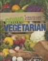 Going Vegetarian - Dana Meachen Rau