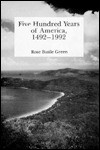 Five Hundred Years of America, 1492-1992 - Rose Basile Green