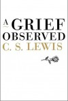 A Grief Observed - C.S. Lewis
