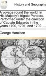 A Voyage Round The World In His Majesty's Frigate Pandora - George Hamilton