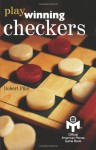 Play Winning Checkers: Official Mensa Game Book (w/registered Icon/trademark as shown on the front cover) - Robert Pike, Peter Gordon, Bill Milne