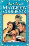 Aunt Bee's Mayberry Cookbook - Jim A. Clark