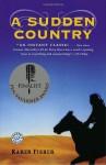 A Sudden Country - Karen Fisher