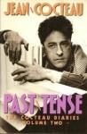 Past Tense: The Cocteau Diaries (Volume 2) - Jean Cocteau