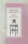 Nights in the Iron Hotel - Michael Hofmann, Michael Hoffman