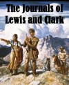 The Journals of Lewis and Clark [Illustrated] - Meriwether Lewis, William Clark, Lewis, Meriwether, Clark, William