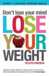 Don't lose your mind lose your weight - Rujuta Diwekar