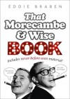 Eddie Braben's Morecambe and Wise Book - Eric Morecambe, Ernie Wise, Eddie Braben