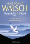Gespräche mit Gott - Band 2: Gesellschaft und Bewußtseinswandel (German Edition) - Neale Donald Walsch, Susanne Kahn-Ackermann