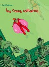 Les Coeurs Solitaires - Cyril Pedrosa