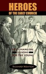 Heroes of the Early Church: Life-Changing Lessons for the Young - Richard Newton