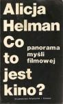 Co to jest kino? - panorama myśli filmowej - Alicja Helman