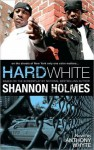 Hard White: On the Streets of New York Only One Color Matters - Shannon Holmes