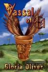 Vassal Of El - Gloria Oliver