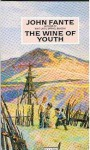 The Wine Of Youth: Selected Stories - John Fante