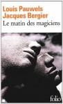 Le matin des magiciens - Jacques Bergier