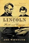 Abraham Lincoln, a Man of Faith and Courage: Stories of Our Most Admired President - Joe L. Wheeler