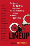 Lineup: The World's Greatest Crime Writers Tell the Inside Story of Their Greatest Detectives - Otto Penzler