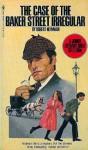 The Case of the Baker Street Irregular - Robert Newman