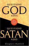 Questions God Asks/Questions Satan Asks - Douglas J. Rumford