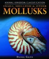 Snails, Shellfish, and Other Mollusks - Daniel Gilpin