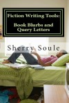 Fiction Writing Tools: Book Blurbs and Query Letters - Sherry Soule