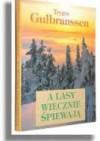 A lasy wiecznie śpiewają - Trygve Gulbranssen
