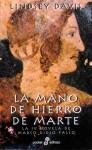 La Mano de Hierro de Marte (Marco Didio Falco, #4) - Lindsey Davis, Hernán Sabaté