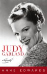 Judy Garland: A Biography - Anne Edwards