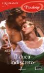 Il duca indiscreto (I Romanzi Passione) - Adele Ashworth, Federico Cenci