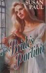 The Bride's Portion - Susan Paul