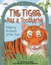 The Tiger Has A Toothache - Patricia Lauber, Mary Morgan