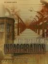 The History of Incarceration - Roger Smith