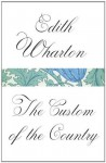 The Custom of the Country (Vintage Classics) - Edith Wharton