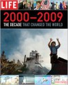 LIFE 2000-2009: The Decade that Changed the World - Life Magazine