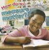 How Do We Measure Matter? - Lynn Peppas