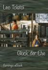 Glück der Ehe - Neubearbeitung (German Edition) - Leo Tolstoy