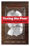 Taxing the Poor: Doing Damage to the Truly Disadvantaged - Katherine S. Newman, Rourke O?Brien