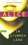 Alice im stummen Land - Graham McNamee, Yvonne Hergane