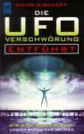 Die UFO- Verschwörung. Entführt. Erster Roman der Trilogie - David Bischoff, Jürgen Langowski