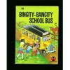 Bingity Bangity School Bus - Fleur Conkling, Ruth Wood