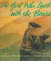 The Girl Who Lived with the Bears - Barbara Diamond Goldin, Andrew Plewes